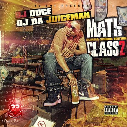 OJ Da Juiceman Math Class 2 Summa School Edition