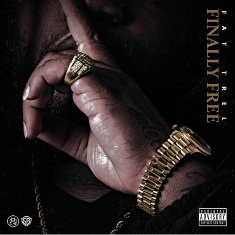 fat trel finally free mixtape streaming tracklist